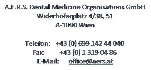 Textfeld: A.E.R.S. Dental Medicine Organisations GmbH
